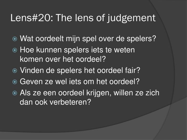 Lens#20: The lens of