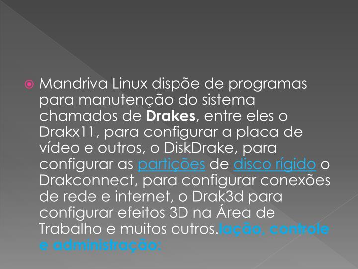 Mandriva Linux dispe de programas para manuteno do sistema chamados de