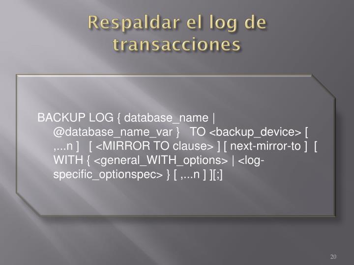 Respaldar el log de transacciones