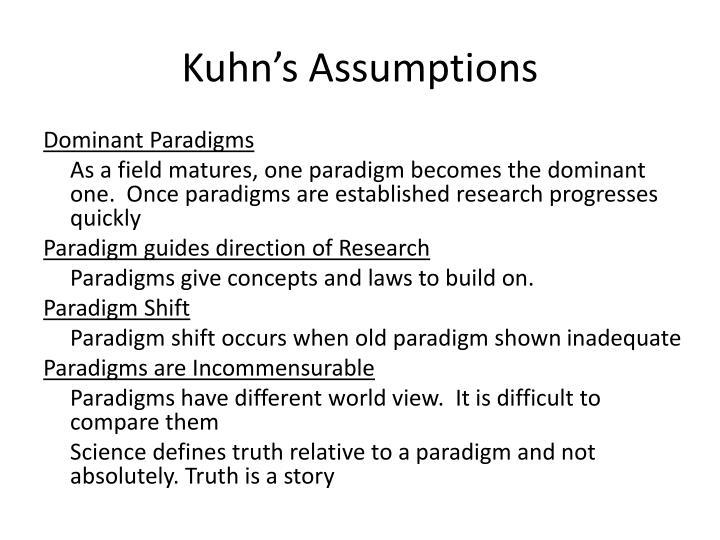 Kuhn's Assumptions
