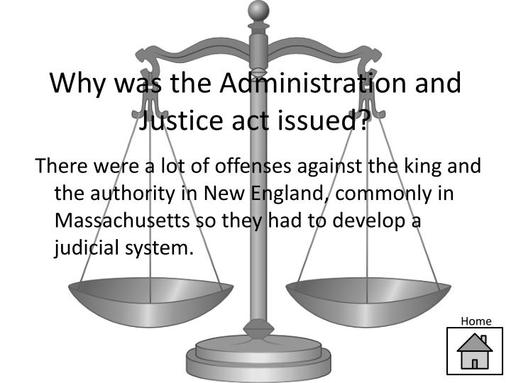 Why was the Administration and Justice act issued?