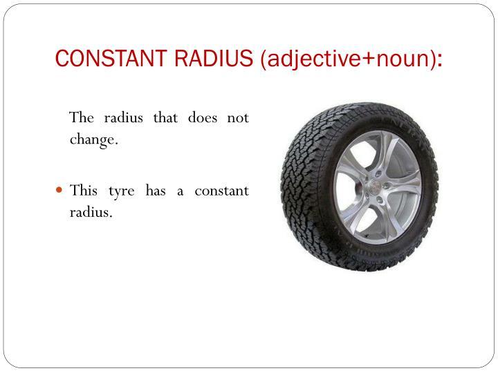 CONSTANT RADIUS (