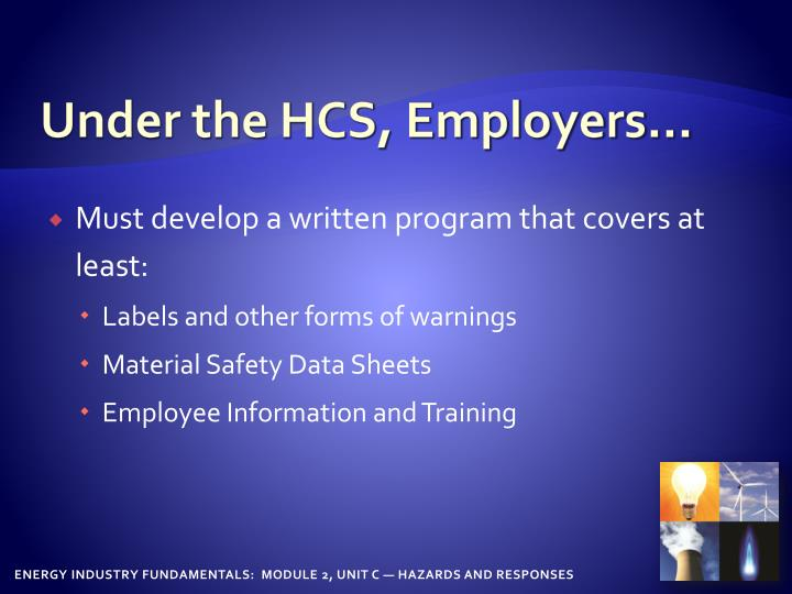 Under the HCS, Employers…
