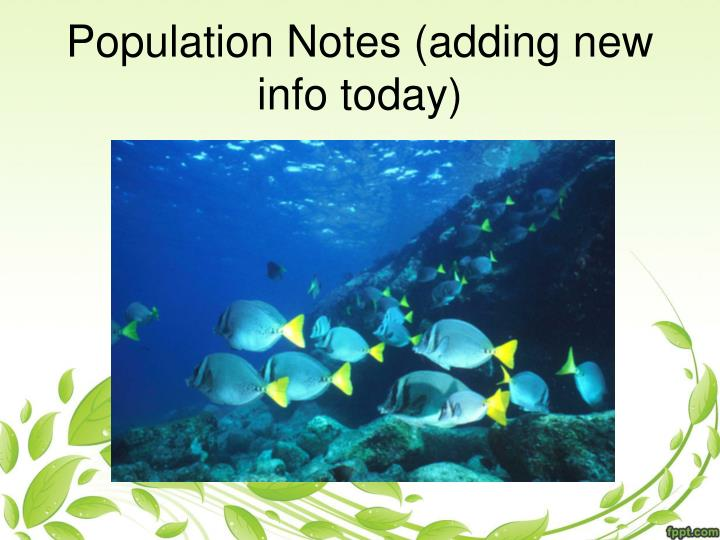 Population notes adding new info today