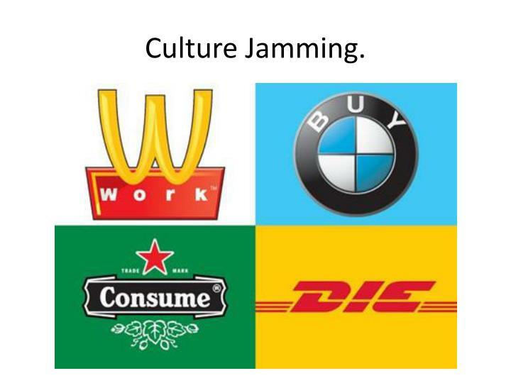 Culture Jamming.