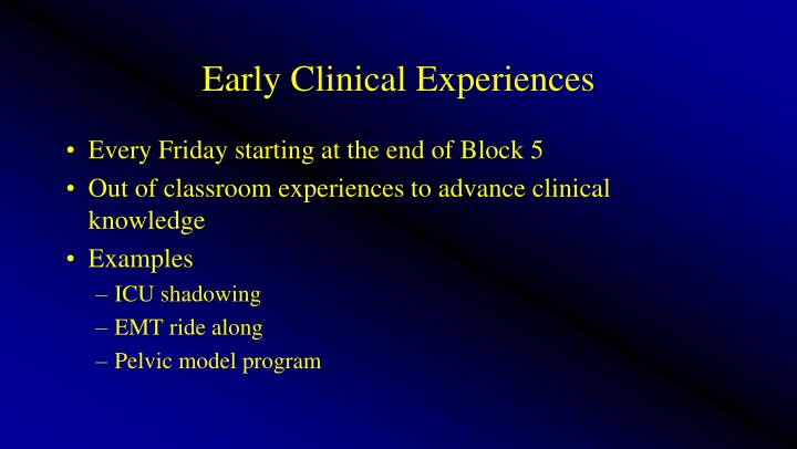 Early Clinical Experiences