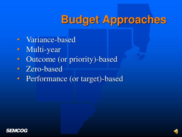 Budget Approaches