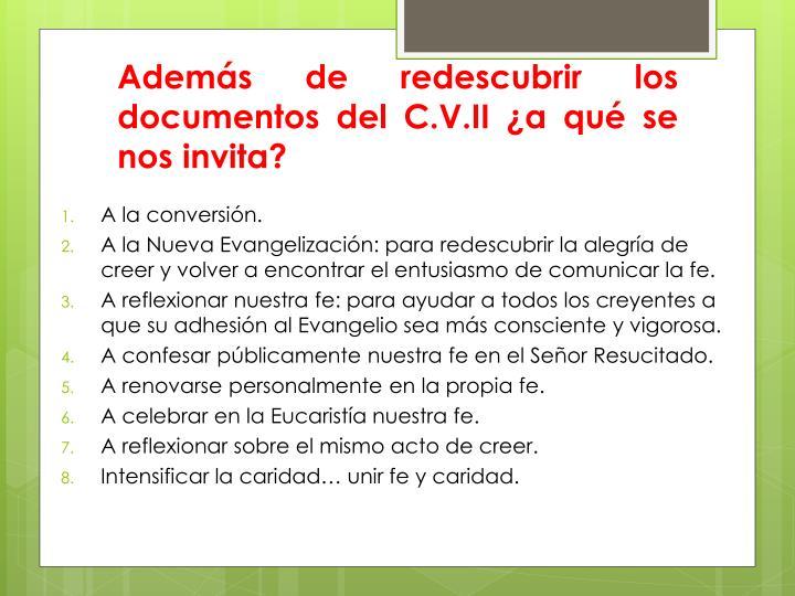 Además de redescubrir los documentos del C.V.II ¿a qué se nos invita?