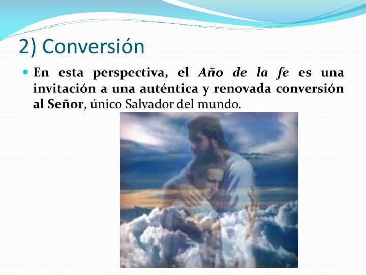 2) Conversión