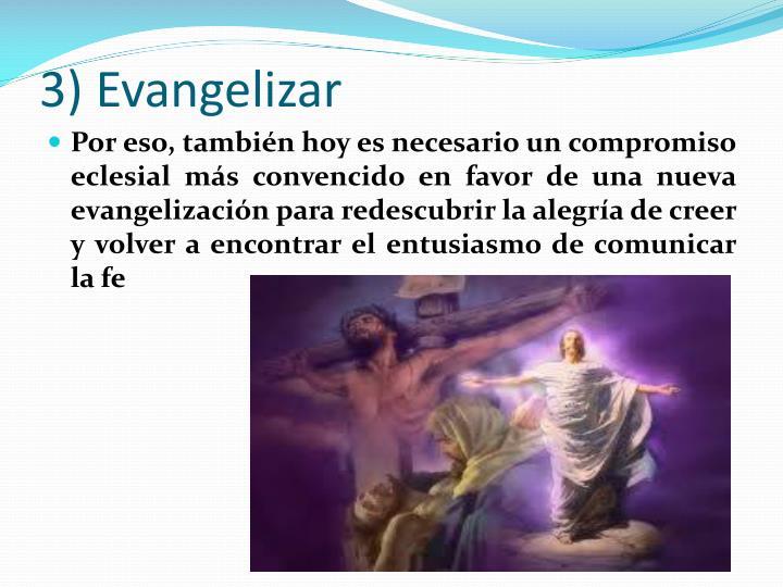 3) Evangelizar