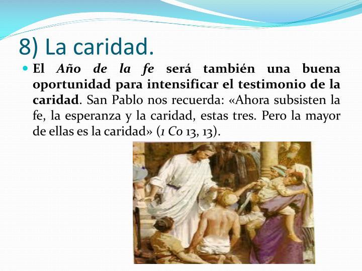 8) La caridad.