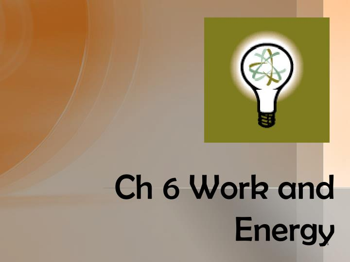 Ch 6 work and energy