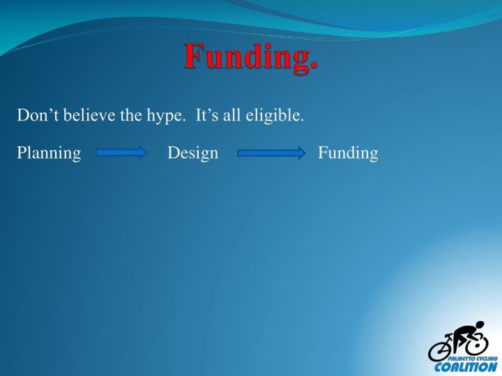 Funding.