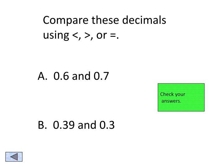 Compare these decimals