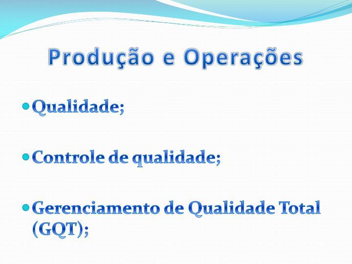 Produção e Operações