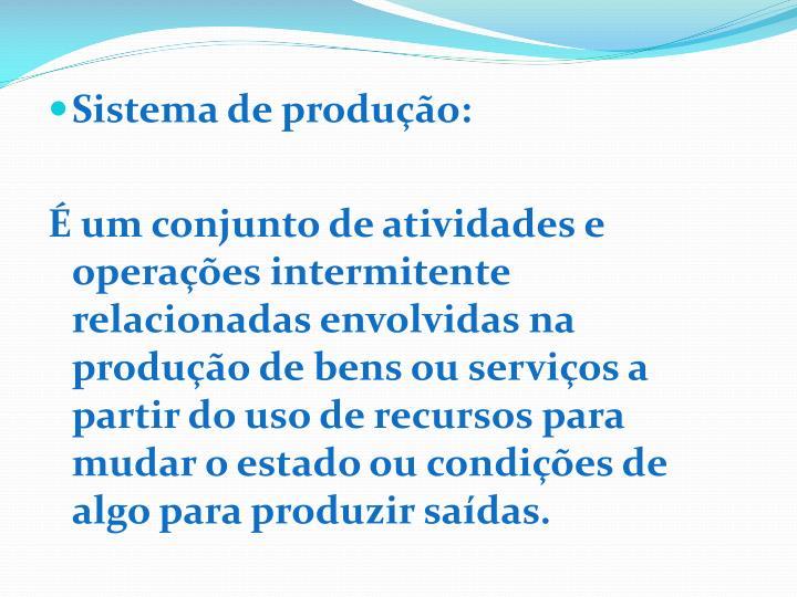 Sistema de produção: