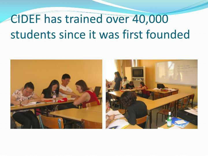 CIDEF has trained over 40,000 students since it was first founded