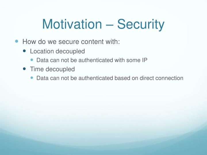 Motivation – Security