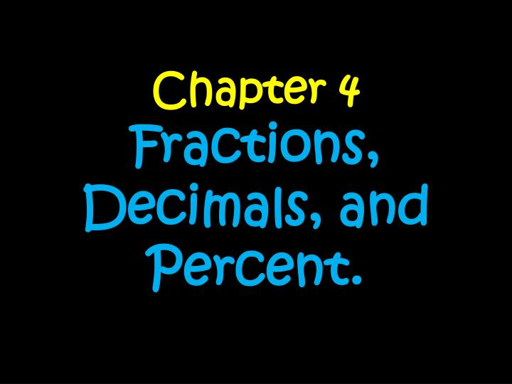 Chapter 4 fractions decimals and percent