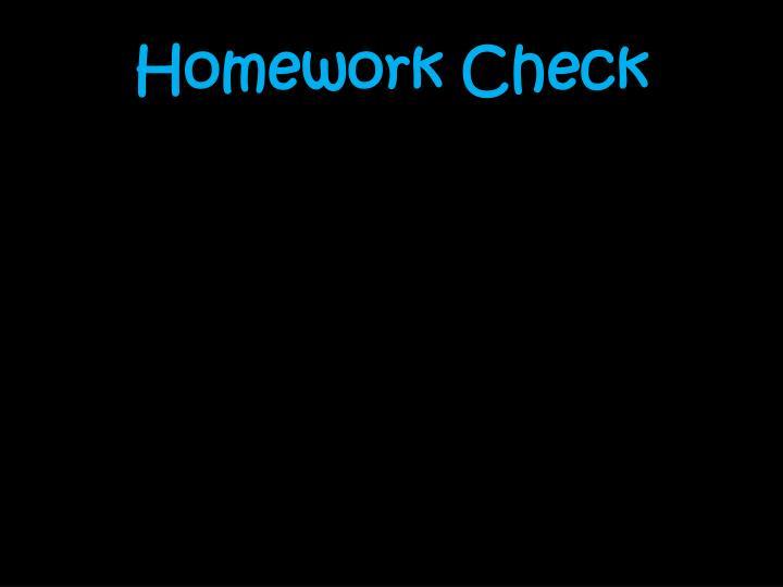 Homework Check