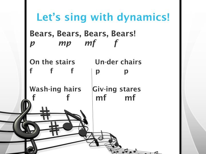 Let's sing with dynamics!