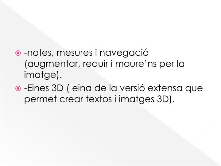 -notes, mesures i navegació (augmentar, reduir i moure'ns per la imatge).
