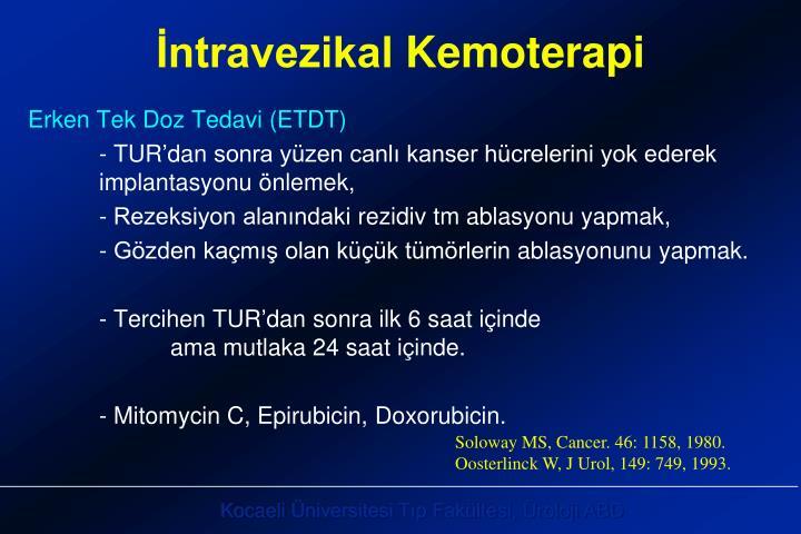 Erken Tek Doz Tedavi (ETDT)