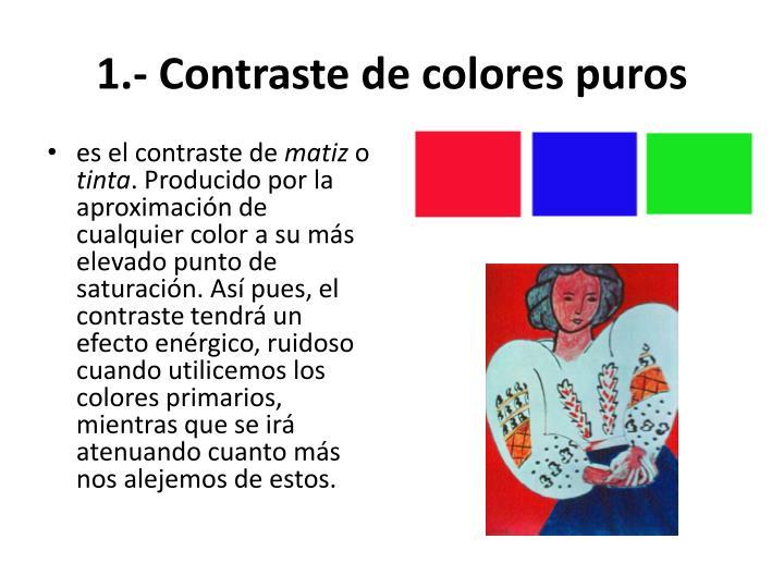 1.- Contraste de colores puros