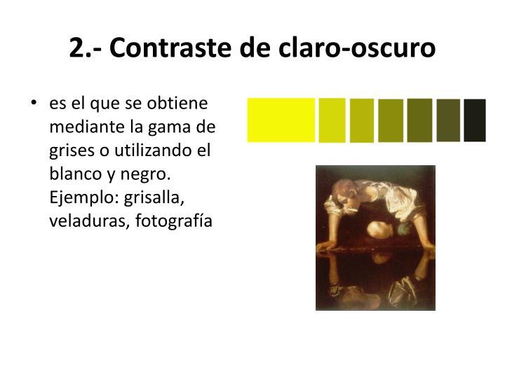 2.- Contraste de claro-oscuro
