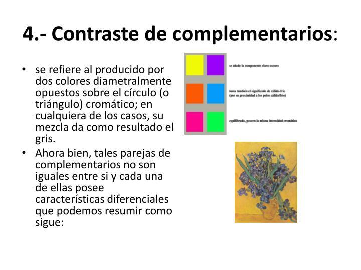 4.- Contraste de complementarios