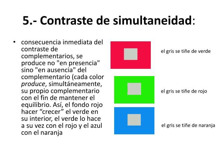 5.- Contraste de simultaneidad