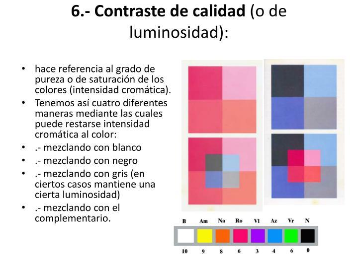 6.- Contraste de calidad