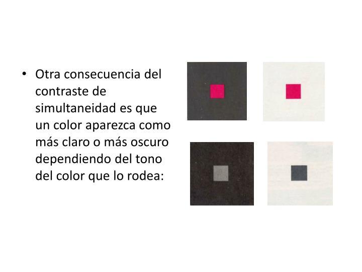 Otra consecuencia del contraste de simultaneidad es que un color aparezca como más