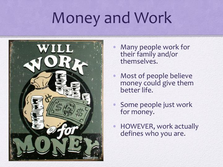 Money and work
