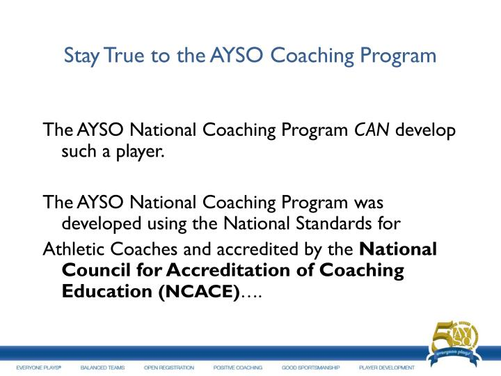 Stay True to the AYSO Coaching Program