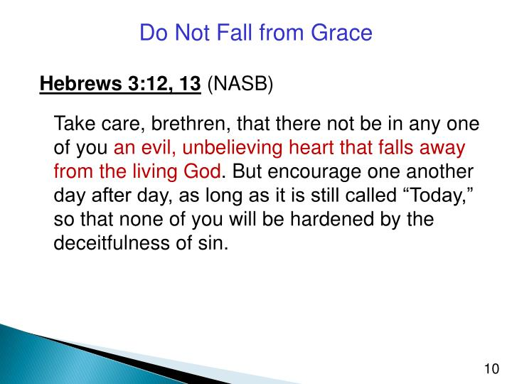 Do Not Fall from Grace