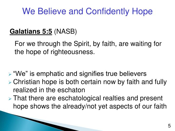 We Believe and Confidently Hope