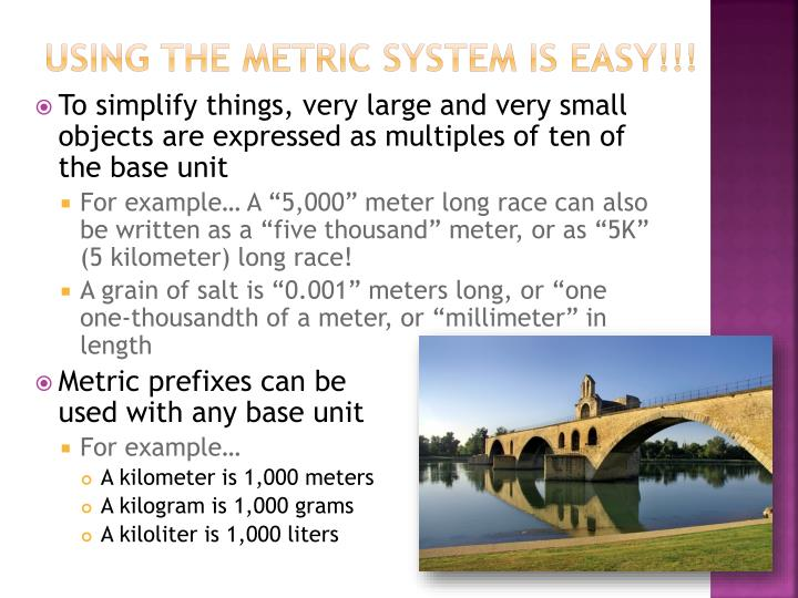Using the Metric System is easy!!!
