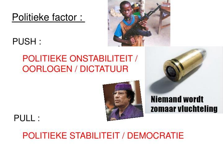 Politieke factor :