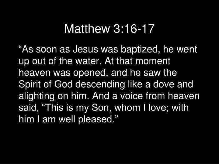 Matthew 3:16-17