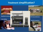 treatment simplification