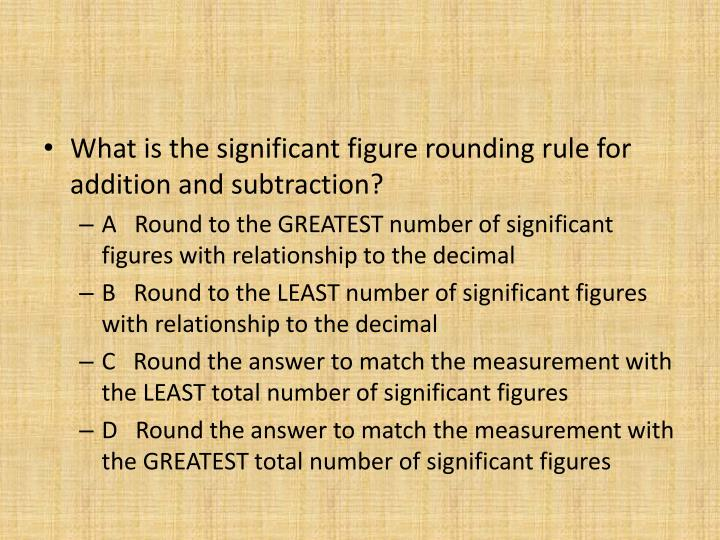 What is the significant figure rounding rule for addition and subtraction?
