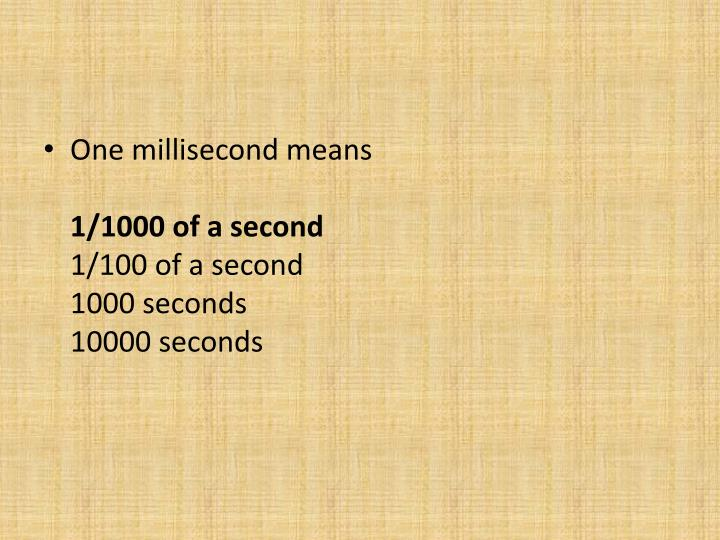 One millisecond
