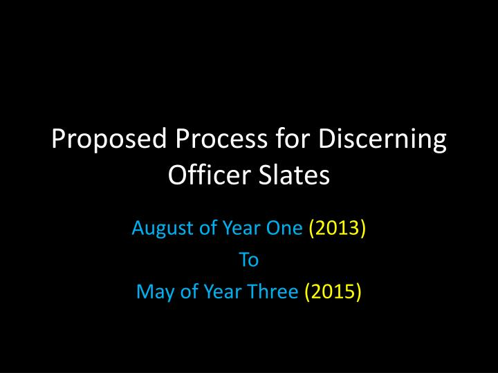 proposed process for discerning officer slates