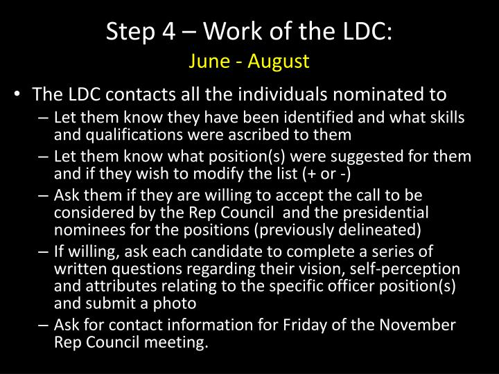 Step 4 – Work of the LDC: