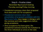step 6 finalize slates november rep council meeting thursday evening friday morning