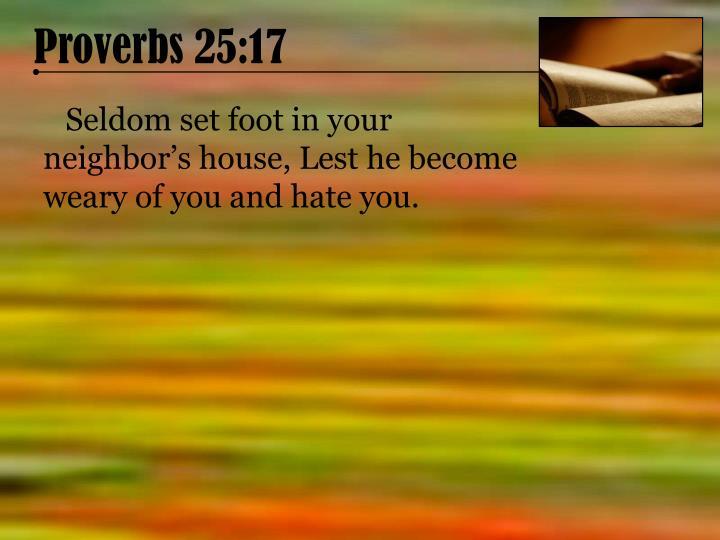 Proverbs 25:17