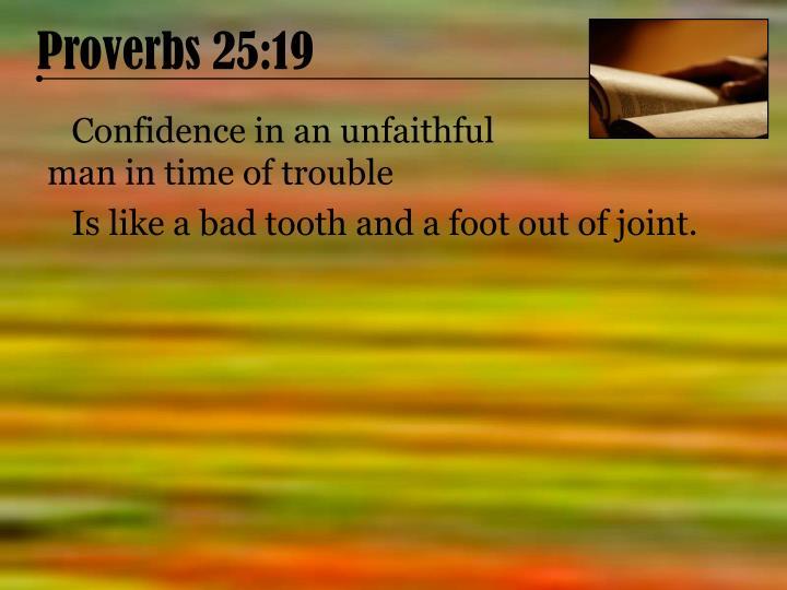 Proverbs 25:19