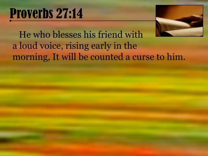 Proverbs 27:14