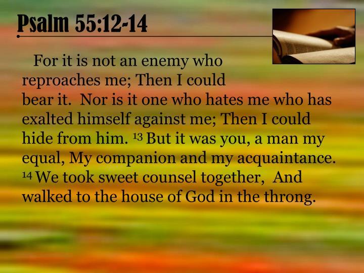 Psalm 55:12-14